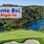 Monte Rei – Meine Runde Golf auf Portugals Platz Nummer 1