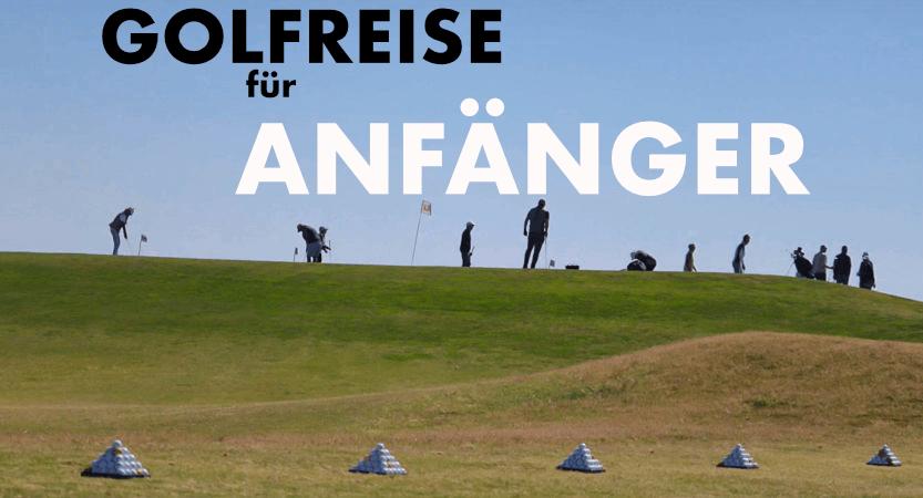 Golfreisen für Anfänger : Vorteile, Ablauf und Termine