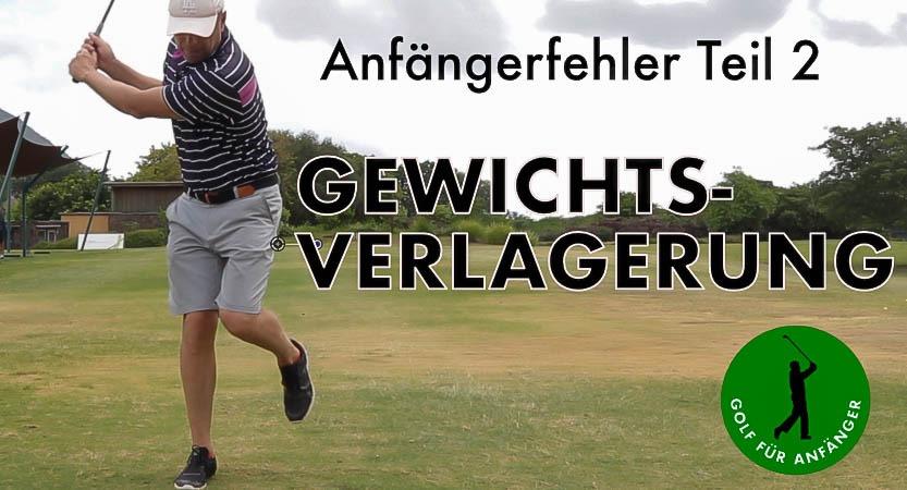 Golfanfänger Fehler 2 - Gewichtsverlagerung