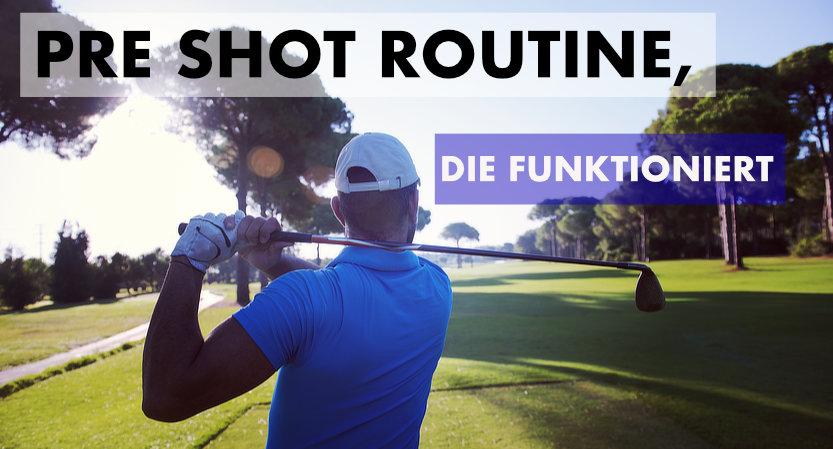Pre Shot Routine, die funktioniert